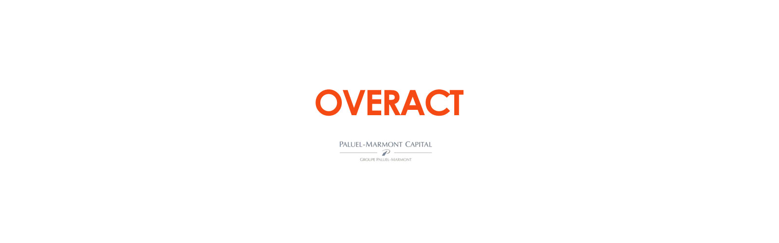overact-paluel-mormont-capital